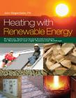 "The new book ""Heating with Renewable Energy"" provides detailed discussions for each type of renewable energy heat source. (Picture: Appropriate Designs)"